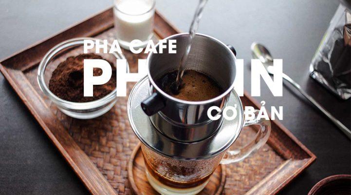 Cach Pha Ca Phe Phin Co Ban