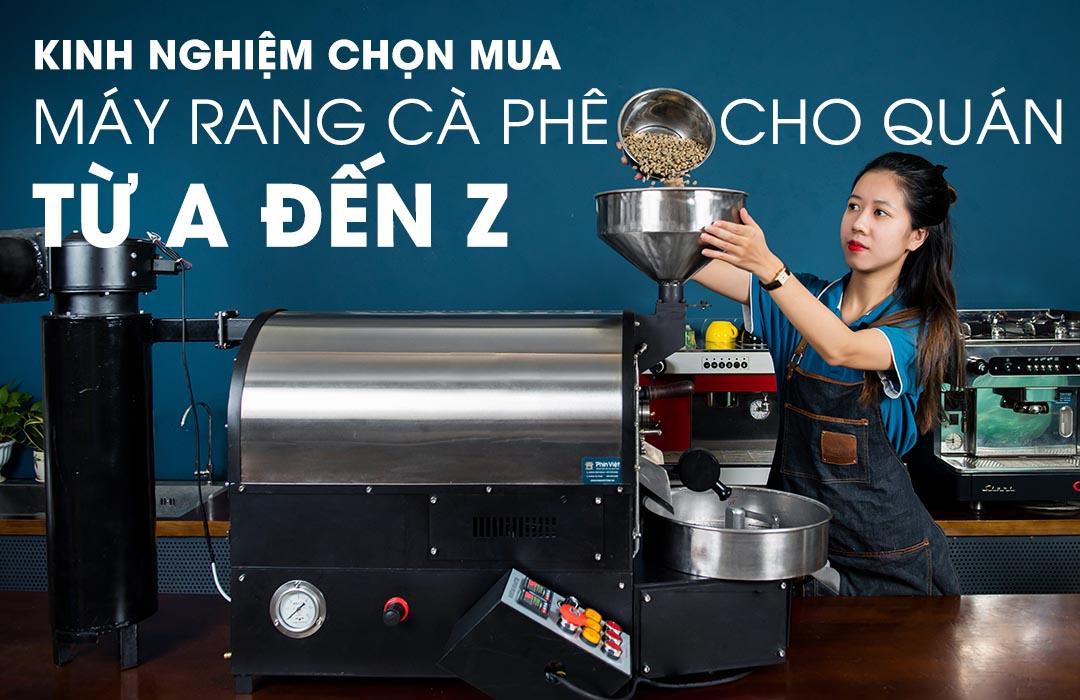 Kinh Nghiem Chon Mua May Rang Ca Phe Hieu Qua Cho Chu Quan